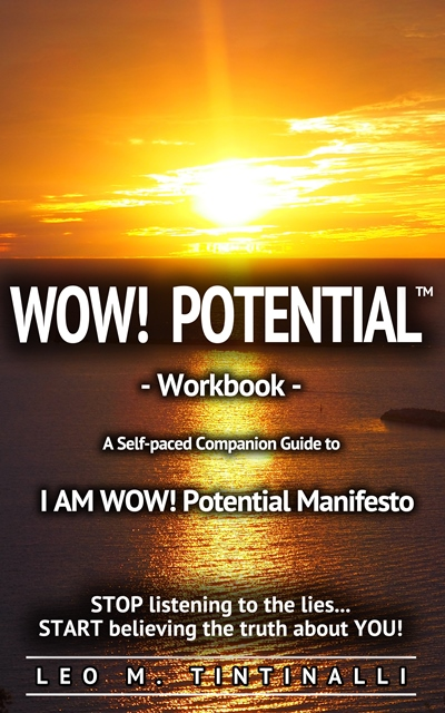 WOW! POTENTIAL WORKBOOK, a companion guide to the I AM WOW! POTENTIAL MANIFESTO